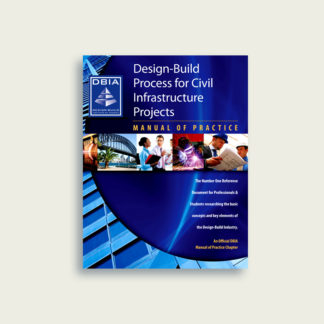 Manual of Practice - Design-Build Process for Civil Infrastructure Projects