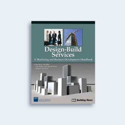 Design-Build Services: A Marketing and Business Development Handbook