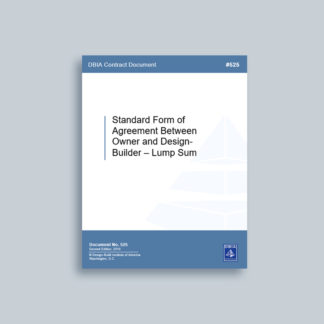 DBIA 525: Standard Form of Agreement Between Owner & Design-Builder for a Lump Sum