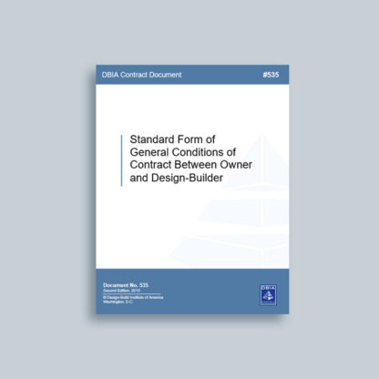 DBIA 535: Standard Form of General Conditions of Contract Between Owner and Design-Builder