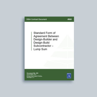 DBIA 565: Standard Form of Agreement Between Design-Builder and Design-Build Subcontractor – Lump Sum