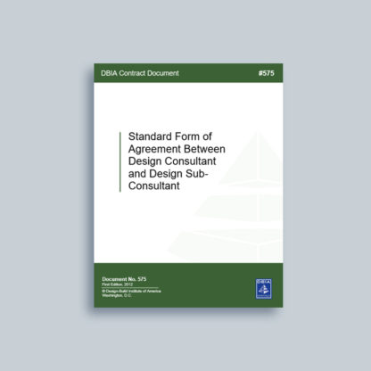 DBIA 575: Standard Form of Agreement Between Design Consultant and Design Sub-Consultant